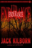 Endurance: A Novel of Terror (1453885684) by Kilborn, Jack