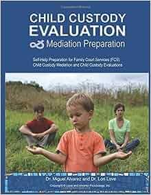 child custody evaluation Child custody evaluation and mediation through glen bickford of bickford mediation llc.