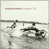 img - for Visiones de M xico : 21 fot grafos book / textbook / text book