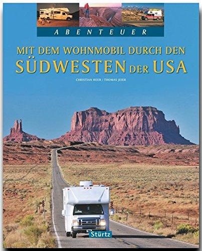 Mit dem WOHNMOBIL durch den SÜDWESTEN der USA - Ein Bildband mit über 220 Bildern auf 128 Seiten - STÜRTZ Verlag (Abenteuer)