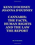 img - for By Kenn d'Oudney - Cannabis: The Facts, Human Rights and the Law: The Report (11th Edition) (2014-11-11) [Paperback] book / textbook / text book