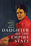 img - for Daughter of the Empire State: The Life of Judge Jane Bolin book / textbook / text book