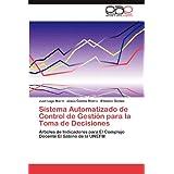 Sistema Automatizado de Control de Gestión para la Toma de Decisiones: Árboles de Indicadores para El Complejo...