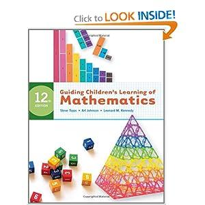 Guiding Children's Learning of Mathematics Leonard M. Kennedy, Steve Tipps and Art Johnson
