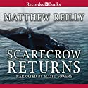 Scarecrow Returns (       UNABRIDGED) by Matthew Reilly Narrated by Scott Sowers