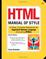 HTML Manual of Style: A Clear, Concise Reference for Hypertext Markup Language, 4th Edition ebook download