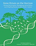 img - for Gene Drives on the Horizon: Advancing Science, Navigating Uncertainty, and Aligning Research with Public Values book / textbook / text book