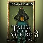 Tales of the Weird 3 Hörbuch von Tom Slemen Gesprochen von: Nigel Peever