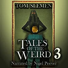 Tales of the Weird 3 Audiobook by Tom Slemen Narrated by Nigel Peever