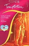GOLD AND GLITTER (TEMPTATION S.) (0263793559) by GINA WILKINS