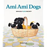 Ami Ami Dogs: Seriously Cute Crochetby Mitsuki Hoshi