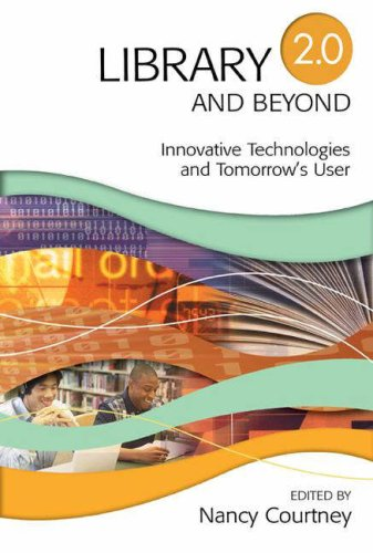 Library 2.0 and Beyond: Innovative Technologies and...