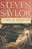 A Mist of Prophecies: A Novel of Ancient Rome (Novels of Ancient Rome) (0312582447) by Saylor, Steven