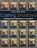 img - for Casting Shadows: Creating Visual Dimension in Your Quilts book / textbook / text book