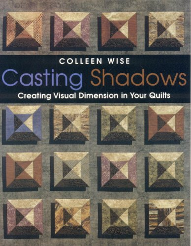 Casting Shadows: Creating Visual Dimension in Your Quilts PDF