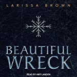 Beautiful Wreck | Larissa Brown