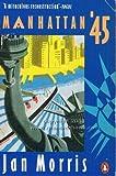 Manhattan '45 (0140114246) by JAN MORRIS