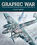 Graphic War: The Secret Aviation Drawings and Illustrations of World War II