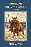 American History Stories, Volume I (Yesterdays Classics)