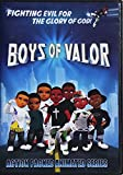 Boys of Valor: Fighting Evil for the Glory of God!