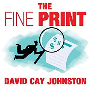 The Fine Print: How Big Companies Use 'Plain English' to Rob You Blind | [David Cay Johnston]