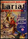 LARIAT STORY MAGAZINE - Volume 11, number 8 - May 1939: Senor Silver Guns; The Hell Cat of Rustlers Range; But the Stranger Didnt Scare; Black Horseman of the Badlands; The Boothill Messenger; Reward Rider; Breed of the Steel Blue Sage; Gun for Gun