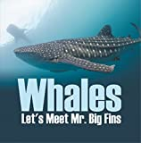 img - for Whales - Let's Meet Mr. Big Fins: Whales Kids Book (Children's Fish & Marine Life Books) book / textbook / text book