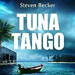 Tuna Tango: Will Service Adventures, Book 2 | Steven Becker