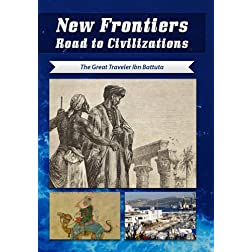 New Frontiers Road to Civilizations The Great Traveler Ibn Battuta