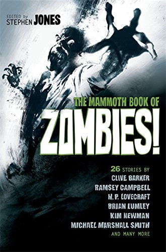 The Mammoth Book of Zombies (Mammoth Books)