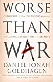 Worse Than War: Genocide, eliminationism and the ongoing assault on humanity (English Edition)
