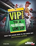 img - for VIP Pass to a Pro Baseball Game Day: From the Locker Room to the Press Box (and Everything in Between) (Game Day (Sports Illustrated for Kids)) book / textbook / text book