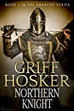 Northern Knight (The Anarchy: England 1120-1180 Book 3)