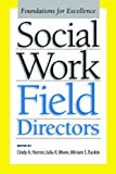 img - for Social Work Field Directors: Foundations for Excellence book / textbook / text book
