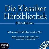 Die Klassiker-Hörbibliothek (Silber-Edition): Meisterwerke der Weltliteratur | Honoré de Balzac, Fjodor Michailowitsch Dostojewski, Theodor Fontane