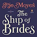 The Ship of Brides (       UNABRIDGED) by Jojo Moyes Narrated by Nicolette McKenzie