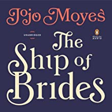 The Ship of Brides | Livre audio Auteur(s) : Jojo Moyes Narrateur(s) : Nicolette McKenzie