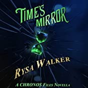 Time's Mirror: A CHRONOS Files Novella | Rysa Walker
