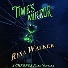 Time's Mirror: A CHRONOS Files Novella (       UNABRIDGED) by Rysa Walker Narrated by Kate Rudd