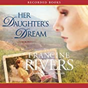 Her Daughters Dream | [Francine Rivers]