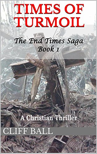 E-book - Times of Turmoil: a Christian Thriller (Book 1) by Cliff Ball