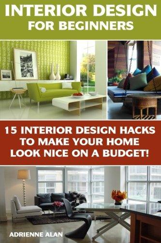 interior design for beginners 15 interior design hacks to
