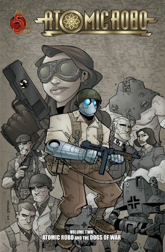 Atomic Robo Volume 2: Atomic Robo and the Dogs of War TP PDF