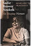 img - for Sadie Brower Neakok - An Inupiaq Woman book / textbook / text book