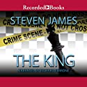 The King: The Bowers Files Audiobook by Steven James Narrated by Richard Ferrone