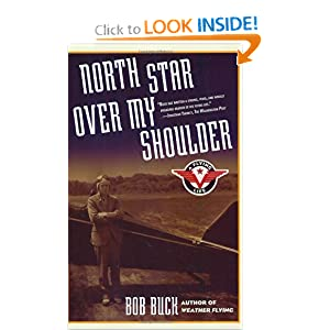 North Star over My Shoulder : A Flying Life Robert N. Buck and Bob Buck