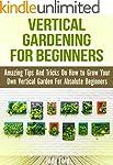 Vertical Gardening for Beginners: Ama...