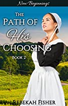 AMISH ROMANCE: NEW BEGINNINGS (THE PATH OF HIS CHOOSING BOOK 2)