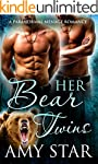 Her Bear Twins: A Paranormal Menage R...