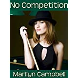 No Competition ~ Marilyn Campbell